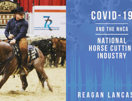 Reagan Lancaster – How The Corona Virus is Affecting The NCHA (National Horse Cutting Association)